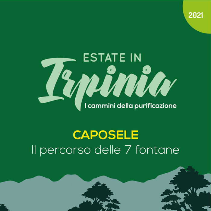 Estate in Irpinia 2021 - Caposele - Il percorso delle 7 fontane